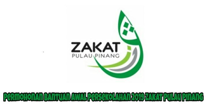Permohonan Bantuan Awal Persekolahan 2019 Zakat Pulau Pinang