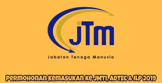 Permohonan Kemasukan ke JMTI, ADTEC & ILP Januari 2019 (ILJTM)