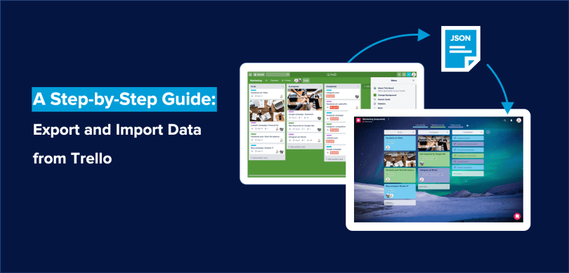 How to Export and Import Data from Trello – Upwave Blog