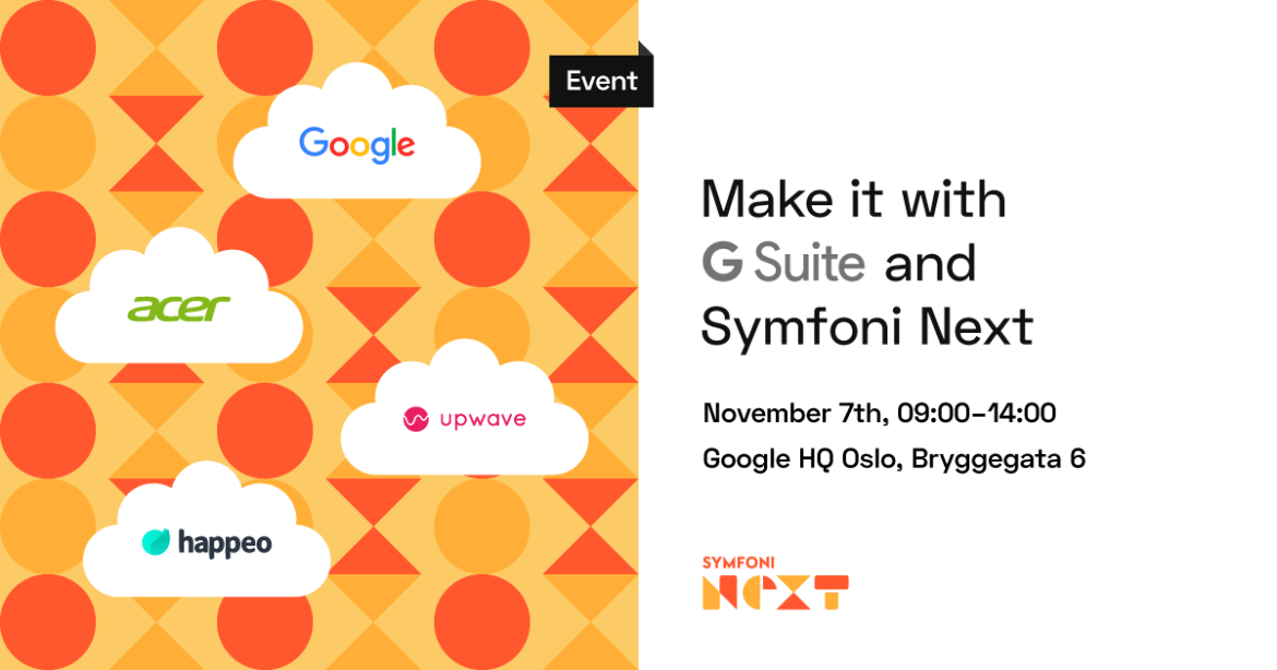 Event: Make it with G Suite, Symfoni Next and Upwave on the 7th of November