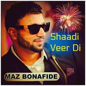 Moz Bonafide - Shaadi Veer Di