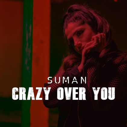 Music Exclusive: Suman Releases 'Crazy Over You' Track