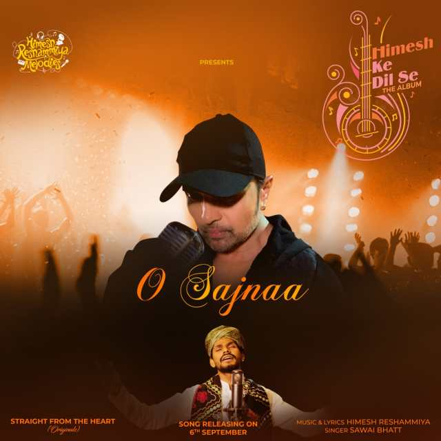 Himesh Reshammiya brings to you the 9th track, O Sajnaa with Sawai Bhat