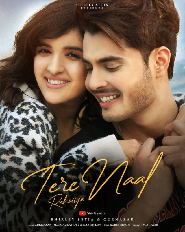 Shirley Setia is out with a sweet love story in her latest track 'Tere Naal Rehniya'!