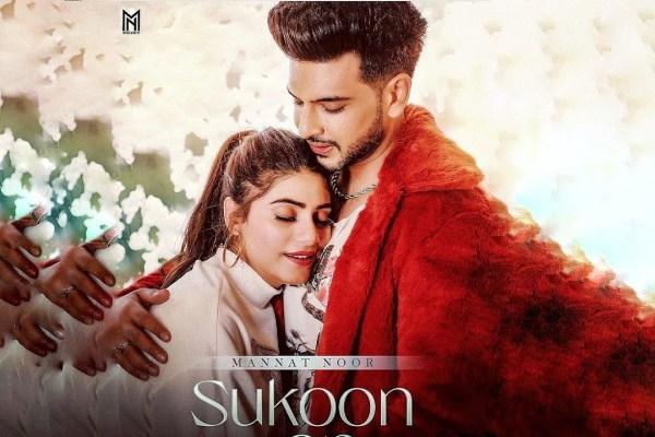 Mannat Noor's 'Sukoon' ft. Karan Kundrra is lovely punjabi track!