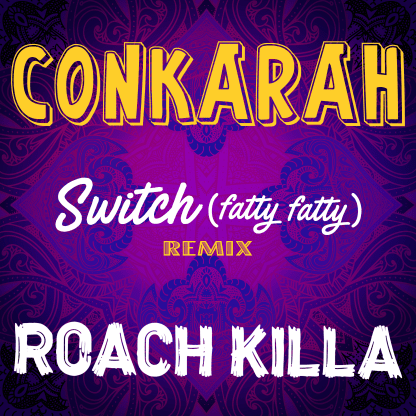 """JAMAICAN POP STAR CONKARAH GETS THE PARTY STARTED WITH DANCE-INDUCING NEW SINGLE & MUSIC VIDEO """"SWITCH (FATTY FATTY)– REMIX"""" FT. ROACH KILLA"""