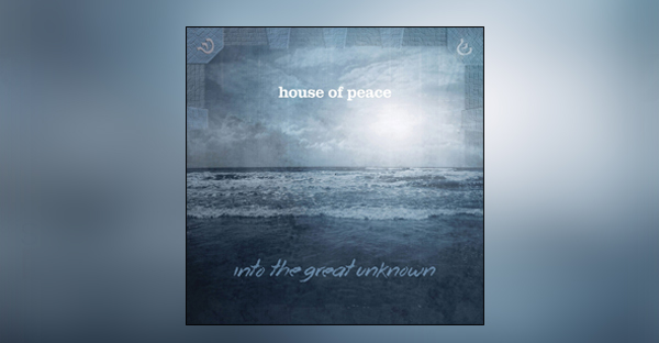 into-the-great-unknown-ALBUM-house-of-peace