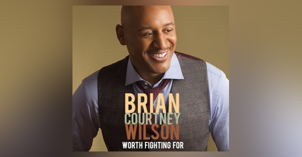 brian-courtney-wilson-worth-fighting-for-SINGLE