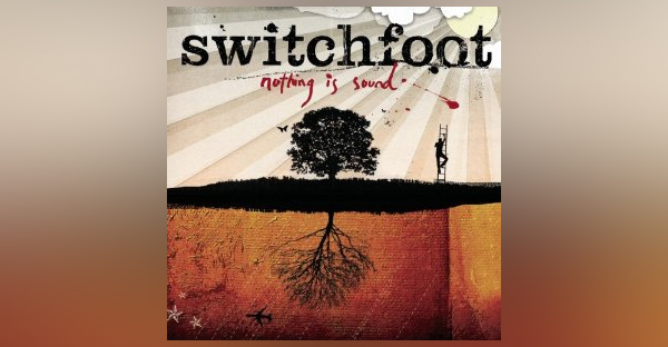 SWITCHFOOT-nothing-is-sound