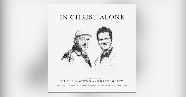 in-Christ-alone-the-songs-of-stuart-townend-and-keith-getty