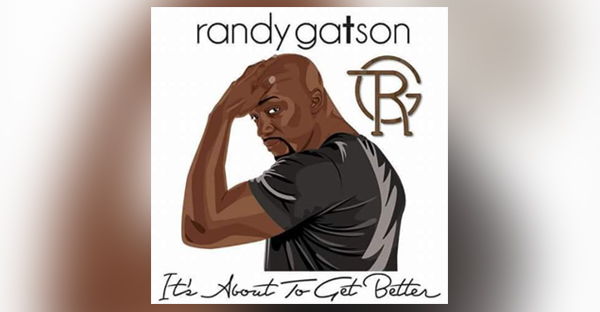 randy-gatson-its-about-to-get-better