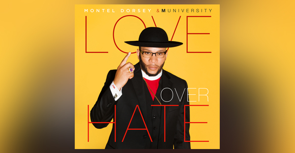 montel-dorsey-and-muniversity-love-over-hate