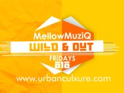 Wild & Out Fridays with MellowMuziQ (Week 6)