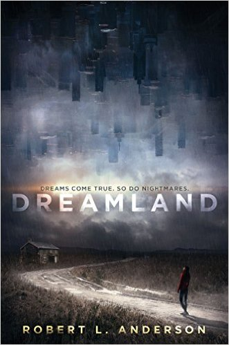 Dreamland by Robert L. Anderson Book Review