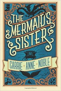 mermaid's sister novel carrie anne noble