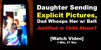 Dad Caught Daughter Sending Explicit Pictures of Her Body & Whoops Her w Belt; Is This Child Abuse?