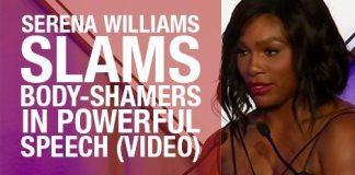 Serena Williams Slams Body-Shamers In Powerful Speech (VIDEO)