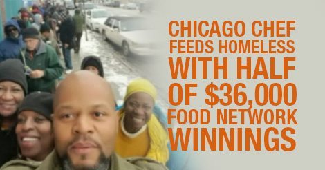 Chicago Chef Feeds Homeless With Half Of $36,000 Food Network Winnings (And Guess Where The Other $18k Is Going?)