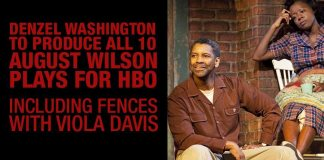 All 10 August Wilson Plays for HBO Will Be Produced By Denzel Washington, And That Includes Fences With Viola Davis