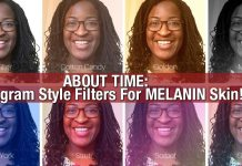ABOUT TIME: Instagram Style Filters For MELANIN Skin!