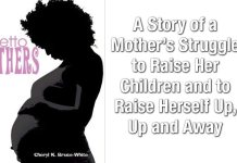 Ghetto Mothers The Hardship And Struggle Of A Young Black Mother Raising Her Kids And Raising Herself!