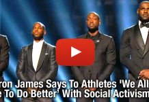 MUST WATCH: LeBron James (And Fellows) Says To Athletes 'We All Have To Do Better' With Social Activism