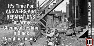 It's Time For ANSWERS And REPARATIONS For Army Chemical Testing In Black Neighborhoods.