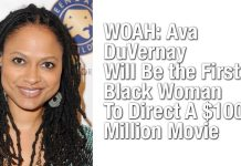WOAH: Ava DuVernay Will Be the First Black Woman To Direct A $100 Million Movie