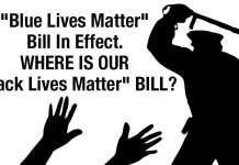 """Blue Lives Matter"" Bill In Effect. WHERE IS OUR ""Black Lives Matter"" BILL?"