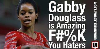 Gabby Douglass is Amazing | F#%K You Haters