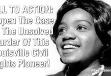 CALL TO ACTION: Reopen The Case For The Unsolved Murder Of This Louisville Civil Rights Pioneer!
