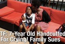 WTF: 7-Year Old Handcuffed For Crying! Family Sues