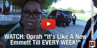 """WATCH: Oprah """"It's Like A New Emmett Till EVERY WEEK!"""""""