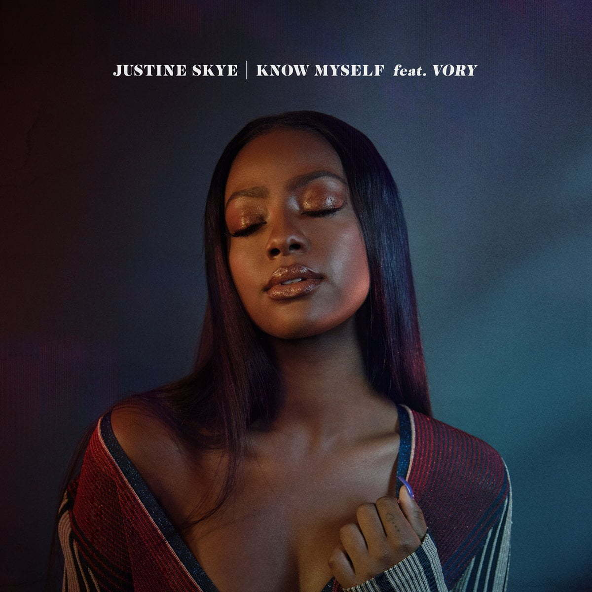 Justine Skye Feat Vory  Know Myself Lyrics  Urban Islandz
