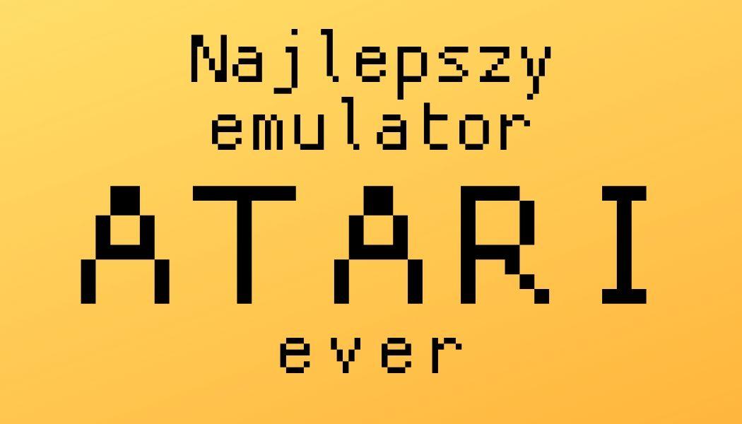 Najlepszy emulator Atari ever