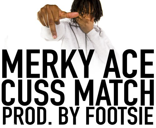 Merky ACE – Cuss Match (Prod. by Footsie/Dirtee Stank Recordings)