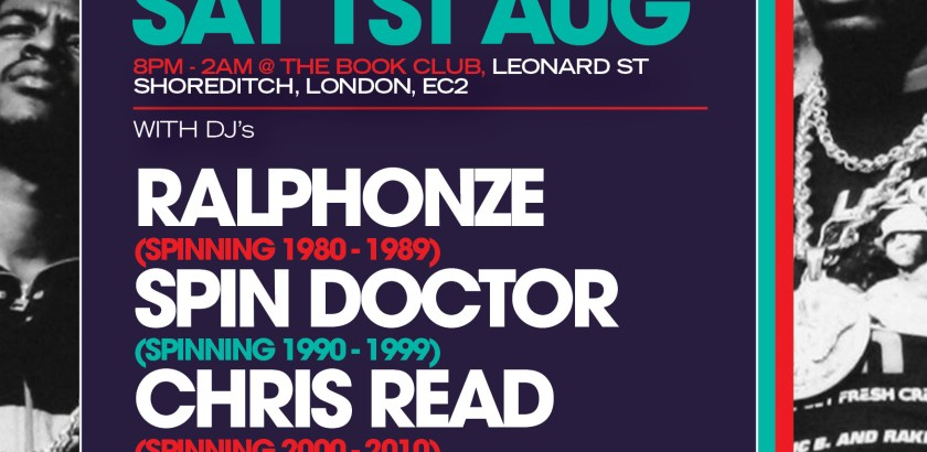 The Doctor's Orders Presents: History of Hip Hop @ The Book Club, London, UK (1st Aug)
