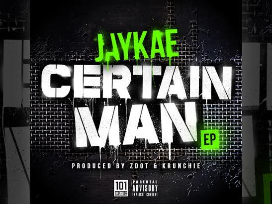 Jaykae ft. Yaseen Rosay & Stardom – Certain Man (Trap Remix) Prod. by Zdot & Krunchie
