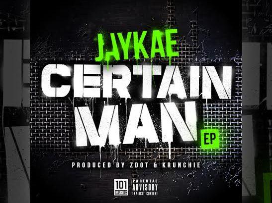 Jaykae ft. Yaseen Rosay & Stardom – Certain Man (Trap Remix) Prod. by Zdot & Krunchie