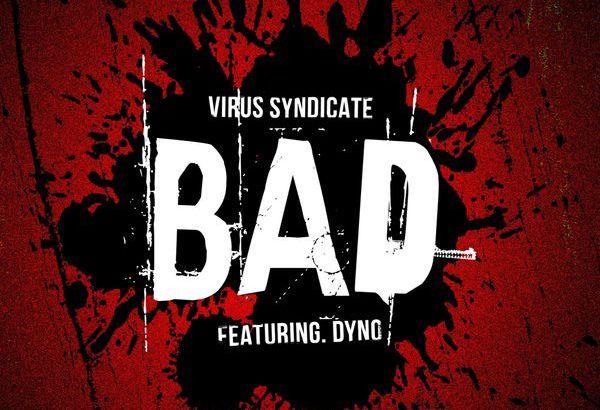 Virus Syndicate ft. Dyno - B.A.D (Music Video)