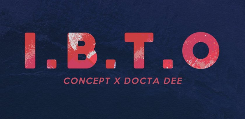 Concept x DoctaDee - I.B.T.O (Prod. by Concept/Audio)