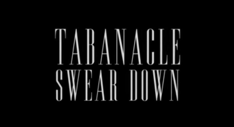 Tabanacle - Swear Down (Music Video)