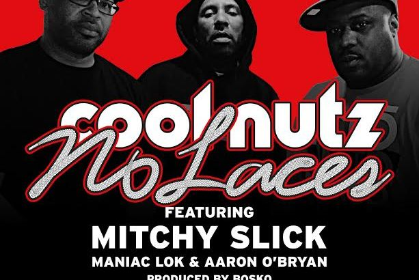 Cool Nutz ft. Mitchy Slick, Maniac Lok & Aaron O'Bryan - No Laces (Prod. by Bosko/Audio)