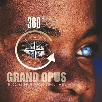 Grand Opus (Centric & Joc Scholar) - 360 Degrees (Audio/iTunes)