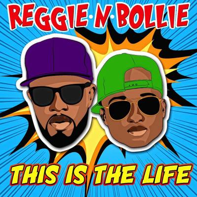 Reggie 'N' Bollie - This Is The Life (Music Video/iTunes)