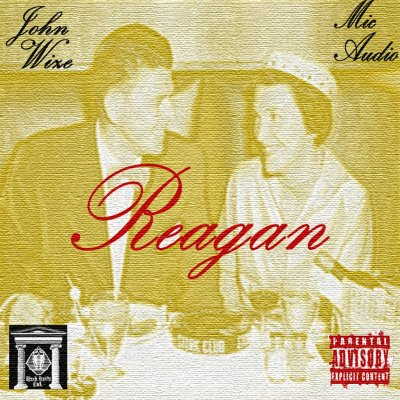 John Wize X Mic Audio - Reagan EP (Audio/Free Download)