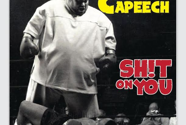 The Mighty Capeech - SH!T On YOU (Audio)