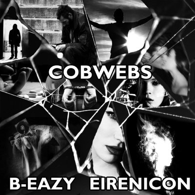 B-Eazy & Eirenicon - COBWEBS (Album/Audio)