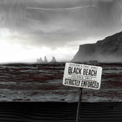 ZotheJerk & Frost Gamble - Black Beach (Album/Audio/Pre-Order/26th May)