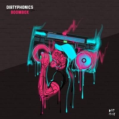 Dirtyphonics - BOOMBOX (Audio/Dim Mak Records/iTunes)
